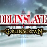 劇場版「ゴブリンスレイヤー -GOBLIN'S CROWN-」の新PV公開!!【ゴブリンスレイヤー】